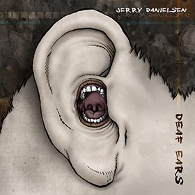 Deaf Ears by Jerry Danielsen